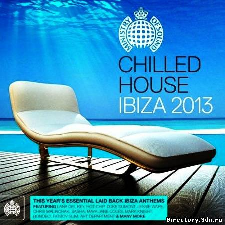 Chilled House Ibiza 2013. Ministry of Sound (2013)